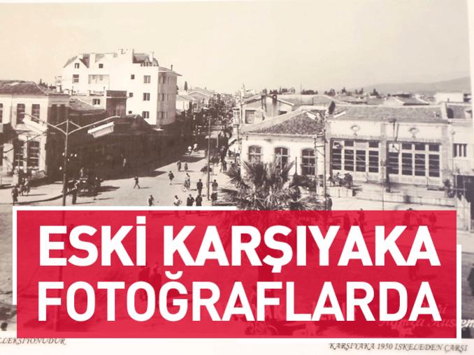 Eski Karşıyaka fotoğraflarda
