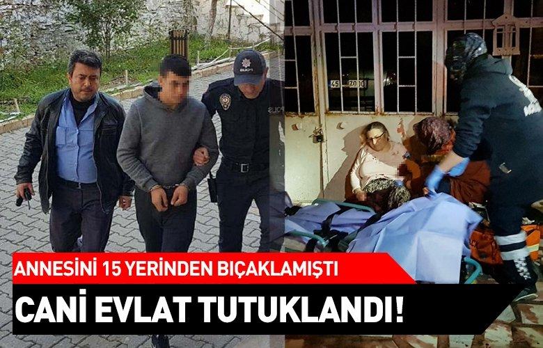 Manisa'daki cani evlat tutuklandı