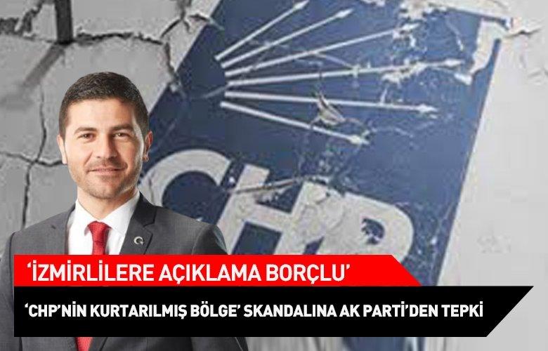 CHP'li başkanın 'Kurtarılmış bölge' sözlerine AK Parti İzmir'den tepki