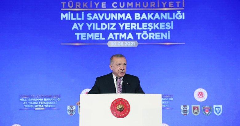 Başkan Erdoğan'dan Milli Savunma Bakanlığı Ay Yıldız Projesi Temel Atma Töreni 'nde önemli mesajlar