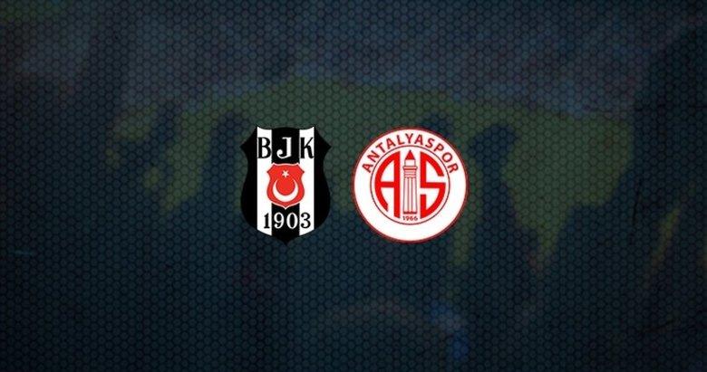 Beşiktaş - Antalyaspor maçı ne zaman? Beşiktaş - Antalyaspor maçı saat kaçta? Beşiktaş - Antalyaspor hangi kanalda?