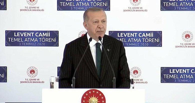 Başkan Erdoğan'dan Levent Camii'nin temel atma töreninde önemli mesajlar