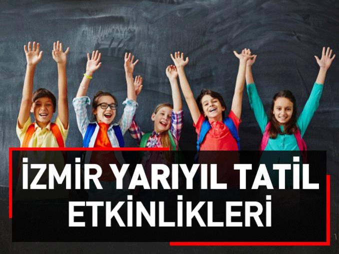 İzmir yarıyıl tatil etkinlikleri