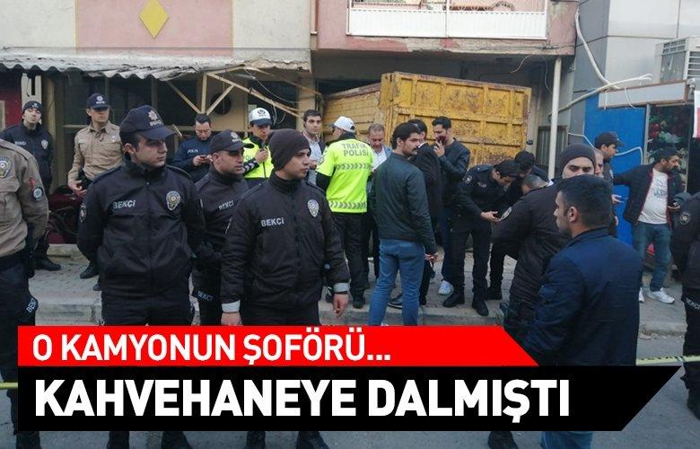 İzmir'de kahvehaneye dalmıştı! O kamyonun şoförü...