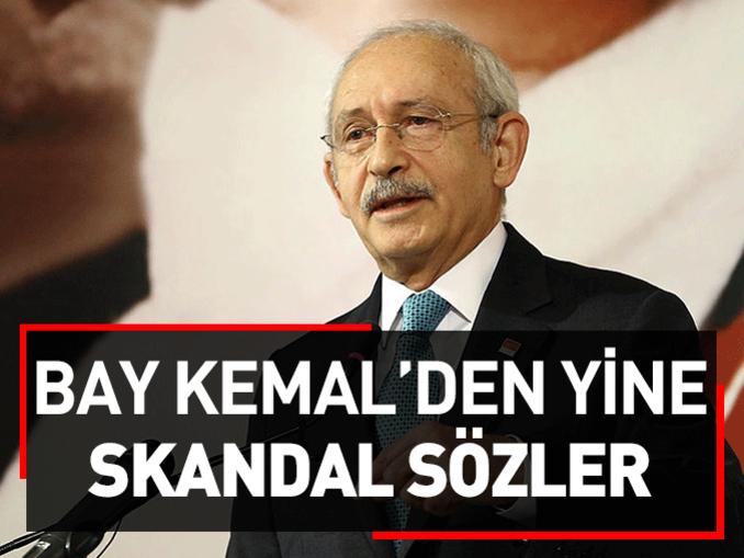 Bay Kemal'den yine skandal sözler