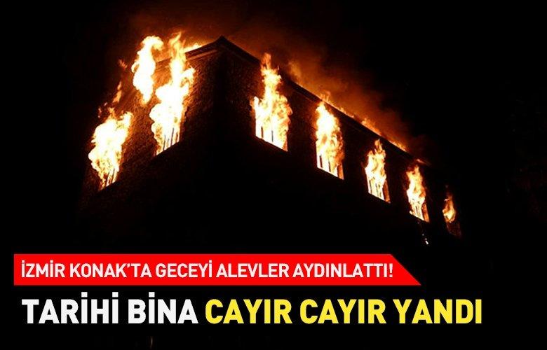 İzmir Konak'ta 4 katlı tarihi bina küle döndü