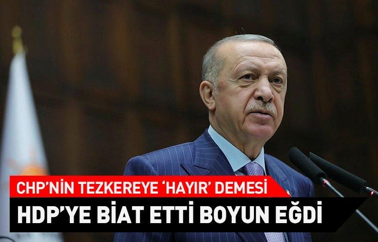 CHP'nin tezkereye 'hayır' oyu vermesi... Başkan Erdoğan: CHP, HDP'ye biat etti boyun eğdi!