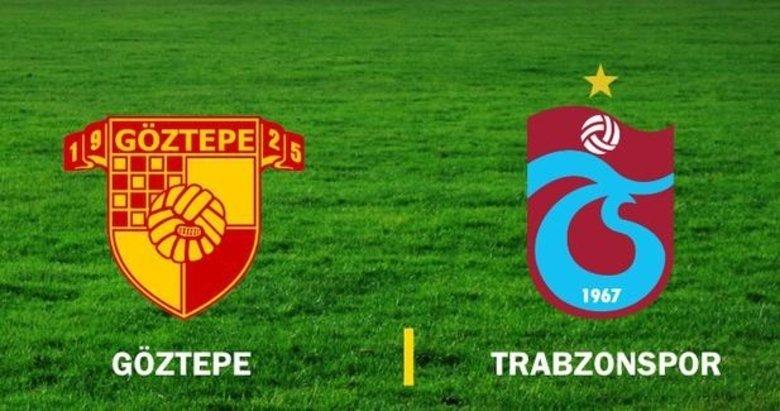 Göztepe - Trabzonspor karşılaşmasının ilk 11'leri belli oldu