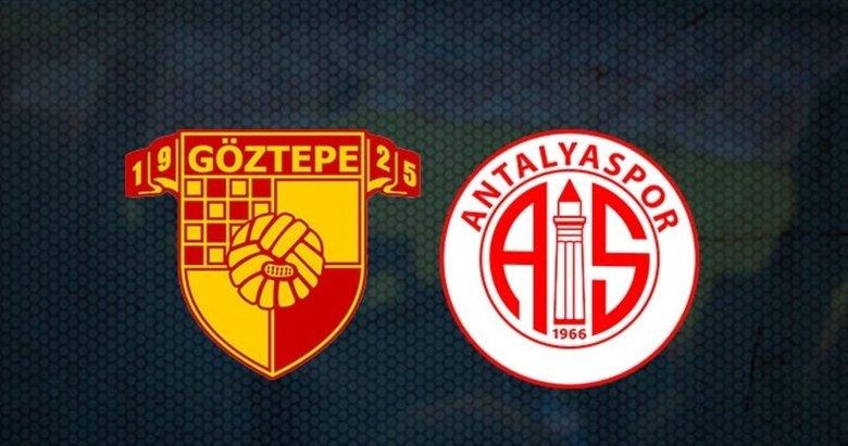 Göztepe Antalyaspor maçı canlı izle! Maç saat kaçta başlayacak? Hangi kanalda?