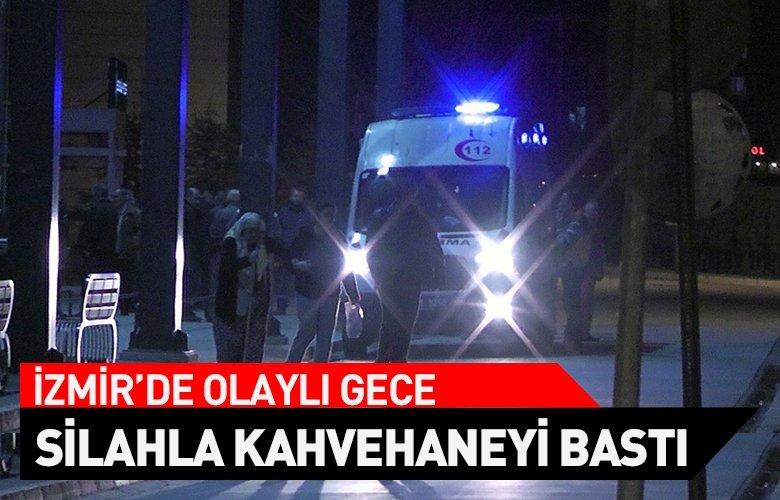 İzmir'de silahla kahvehaneyi bastı