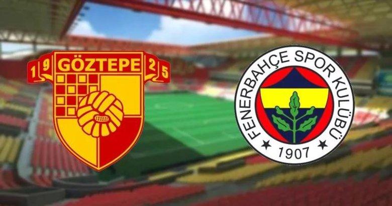 İşte Göztepe-Fenerbahçe maçı muhtemel 11'leri! Göztepe - Fenerbahçe maçı ne zaman, saat kaçta? Göztepe - Fenerbahçe maçı hangi kanalda, hakemi kim?