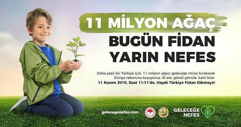 11 milyon fidan bugün toprakla buluşacak